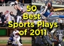 Top 50 Plays of 2011