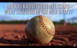 Did You Know? NFL Stars Drafted by